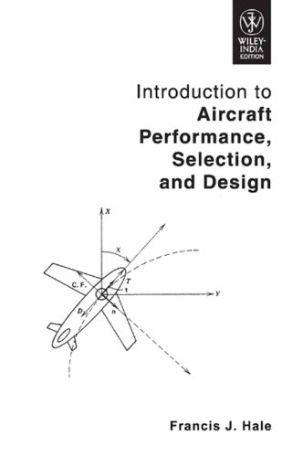 Introduction To Aircraft Performance , Selection and Design