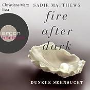 Dunkle Sehnsucht (Fire after Dark 1) | Sadie Matthews