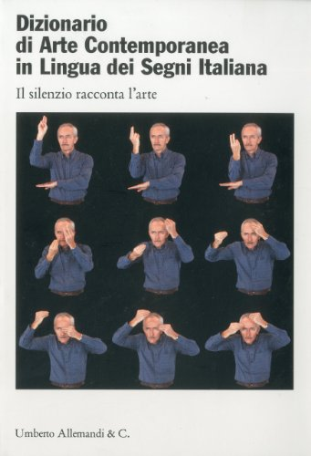 Dictionary Contemporary Art Italian Sign Language: Silence speaks about art by Brand: Umberto Allemandi