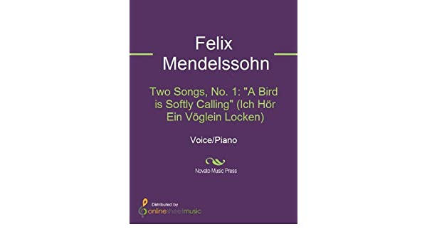 Two Songs, No. 1: A Bird is Softly Calling (Ich Hör Ein Vöglein Locken)