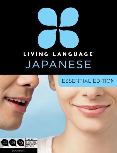 By Living Language Living Language Japanese, Essential Edition: Beginner course, including coursebook, 3 audio CDs, Jap (Com/Pap Bl) PDF