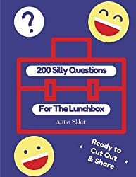 200 Silly Questions For The Lunchbox (Lunchbox LOL Series) (Volume 2)