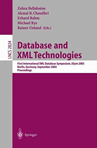 Database and XML Technologies: First International XML Database Symposium, XSYM 2003, Berlin, Germany, September 8, 2003, Proceedings (Lecture Notes in Computer Science) by Erhard Rahm (2008-06-13) by Springer