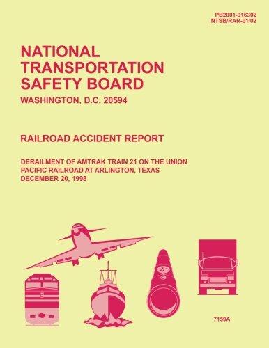 Railroad Accident Report Derailment of Amtrak Train 21 on the Union Pacific Railroad at Arlington, Texas December 20, 1998