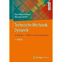 Technische Mechanik. Dynamik: Grundlagen - effektiv und anwendungsnah
