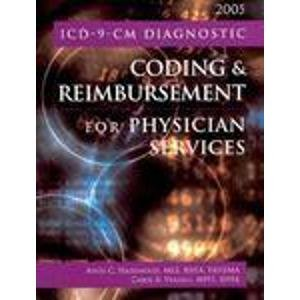 ICD-9-CM Diagnostic Coding and Reimbursement for Physician Services, 2005 (With Answers)