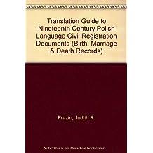 Translation Guide to Nineteenth Century Polish Language Civil Registration Documents