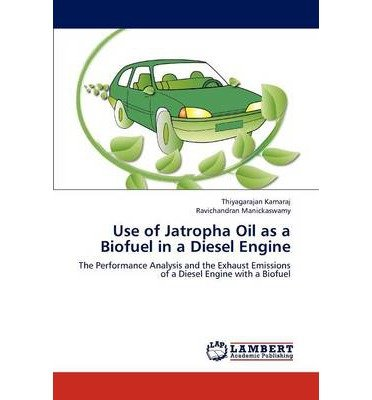 Use of Jatropha Oil as a Biofuel in a Diesel Engine (Paperback) - Common PDF