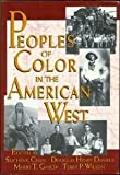 Peoples of Color in the American West, Chan, Sucheng and Wilson, Terry P., 0669279137