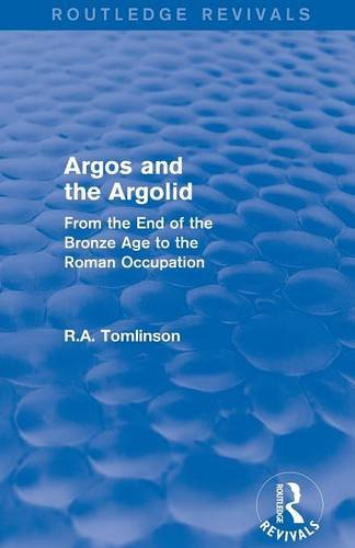 Argos and the Argolid (Routledge Revivals): From the End of the Bronze Age to the Roman Occupation