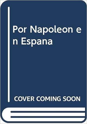 Por Napoleón en España: Los soldados polacos en los Sitios de Zaragoza 1808-1809 Episodios Históricos: Amazon.es: González Caizán, Cristina: Libros