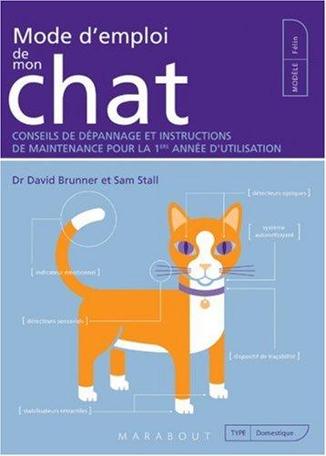 Mode D'emploi De Mon Chat : Conseils De Dépannage Et Instructions De Maintenance Pour La 1e Année D'utilisation