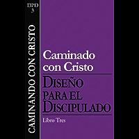 Caminando con Cristo (Diseño para el discipulado nº 3) (Spanish Edition)