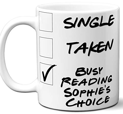 Sophie's Choice Book Lover Gift Mug. Single, Funny Taken, Busy Reading. Book Club, Themed, Accessories, Men, Women, Birthday, Christmas, Father's Day, Mother's Day. 11 oz.