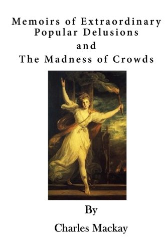 Memoirs of Extraordinary Popular Delusions: The Madness of Crowds PDF ePub ebook