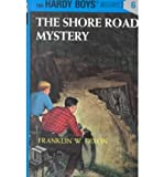 img - for The Shore Road Mystery [ The Shore Road Mystery by Dixon, Franklin W. ( Author ) Hardcover Sep- 1928 ] Hardcover Sep- 01- 1928 book / textbook / text book