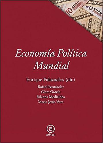 Enrique Palazuelos (dir.) - Economía Política Mundial