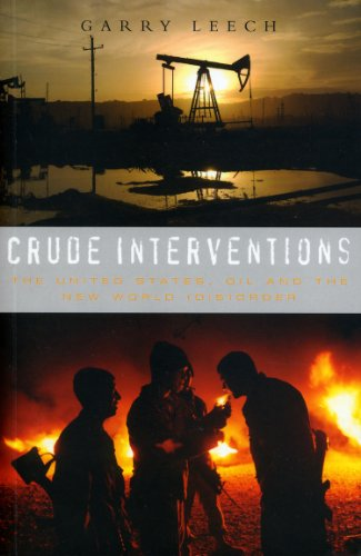 Crude Interventions: The United States, Oil and the New World - Orders International Fossil