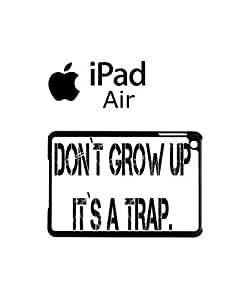 Don`t Grow Up It`s A Trap iPad Air Tablet Black