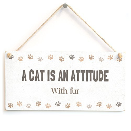 A CAT IS AN ATTITUDE With fur - Funny Cat Humour Home Accessory Sign Cat Owner Gifts