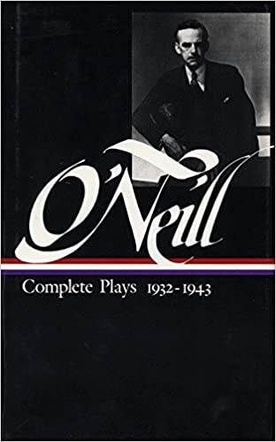 eugene oneill complete plays 1932 1943 library of america
