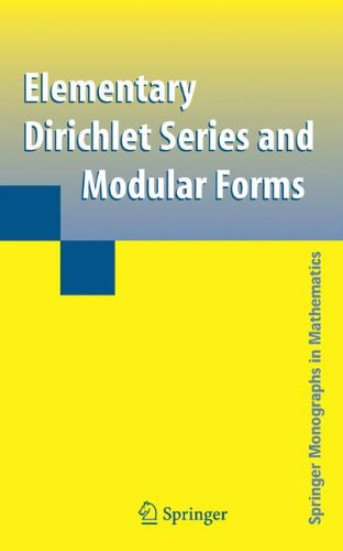 Elementary Dirichlet Series and Modular Forms (Springer Monographs in Mathematics)