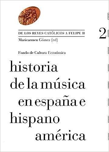 Historia de la música en España e Hispanoamérica, vol. 2. De los ...
