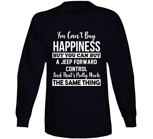 You Can't Buy Happiness Jeep Forward Control Car Lover Enthusiast Long Sleeve T Shirt M Black