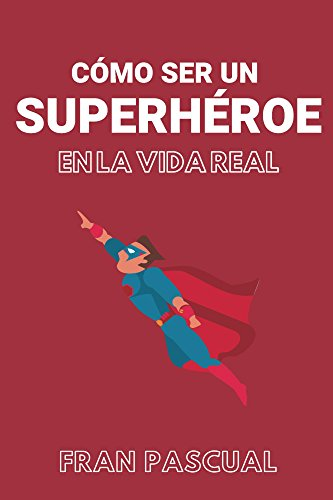 edition download free books online cmo ser un superhroe en la vida real spanish edition free online full pdf free cmo ser un superhroe en la