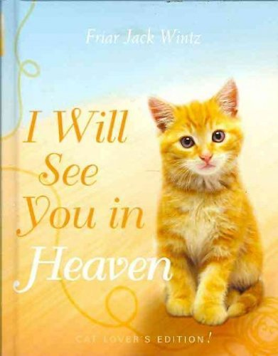 I Will See You in Heaven (Cat Lover's Edition) by PCP
