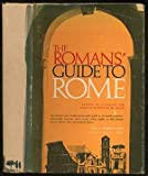 img - for The Romans' Guide to Rome By thirty-four residents of Rome, edited by Murray Jaffe book / textbook / text book