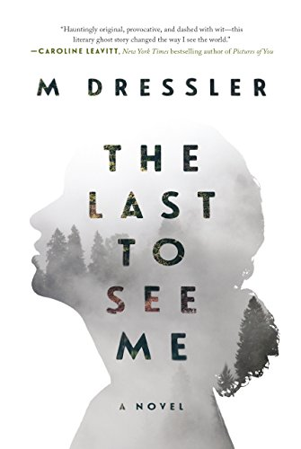 The Last to See Me: A Novel for $<!---->
