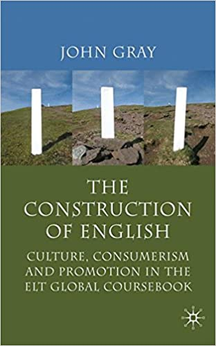 Book The Construction of English: Culture, Consumerism and Promotion in the ELT Global Coursebook