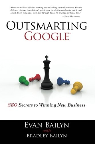 Outsmarting Google: SEO Secrets to Winning New Business (Que Biz-Tech)