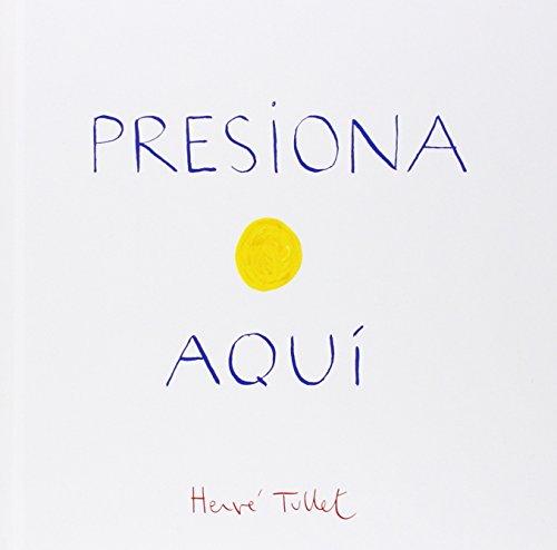 Presiona Aqui (Press Here Spanish language edition) (Spanish Edition) (Press Here)