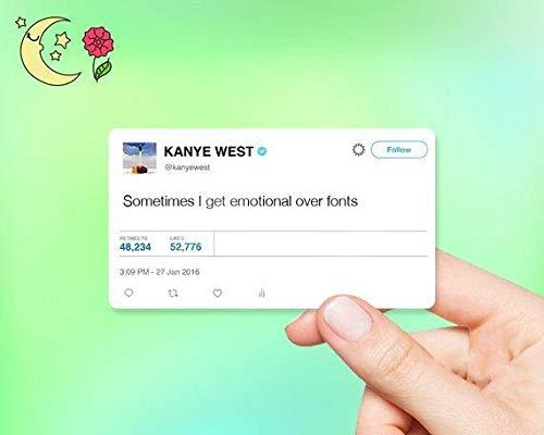 Kanye West Tweet Sometimes I Get Emotional Over Fonts Sticker