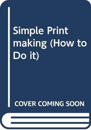 Simple Printmaking (How to Do it) Cyril Kent