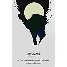 Canis Major: A Tale Told 'Round Celestial Campfires