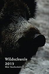 Wildschwein - 2015 Mini Taschenkalender: 1 Woche pro Seite - ca. A6 Format