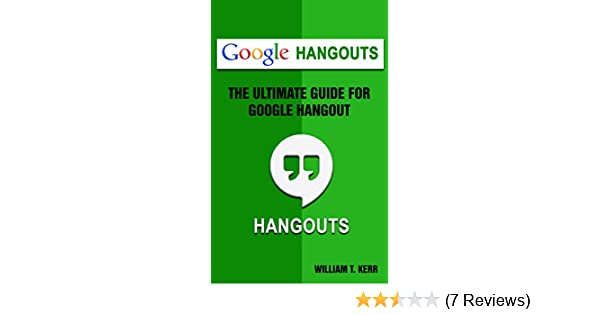 Amazon com: Google Hangout: The Ultimate Guide To Google