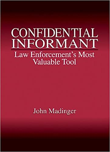 Confidential Informant: Law Enforcement's Most Valuable Tool: John