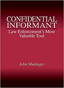 Confidential Informant: Law Enforcement's Most Valuable Tool