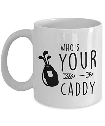 Best Coffee Mug-Golf Gifts Ideas for Men and Women. Who's your caddy.