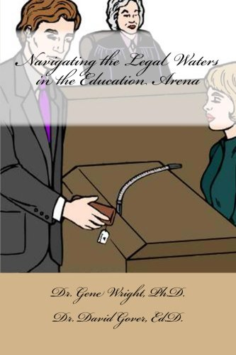 Navigating the Legal Waters in the Education Arena: New Educators Guide to Avoid the Court Room