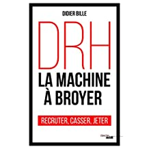 Drh, la machine a broyer