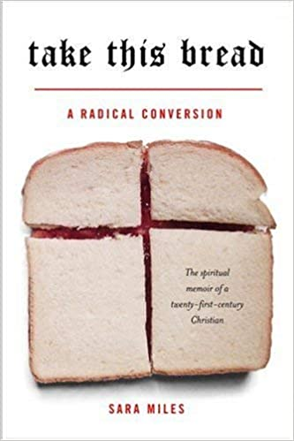 90daf0250b2 Amazon.fr - Take This Bread  A Radical Conversion - Sara Miles - Livres
