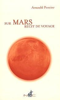 Sur Mars, Récit de Voyage par Arnauld Pontier