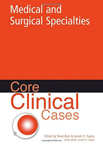 Core Clinical Cases in Medical and Surgical Specialties: A problem-solving approach