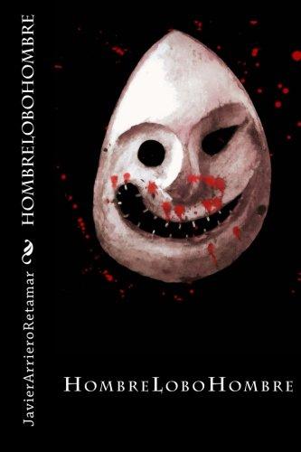 Hombre lobo hombre (Spanish Edition): Javier Arriero Retamar: 9781491206683: Amazon.com: Books