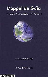 L'appel de Gaïa : quand la Terre apostrophe les humains, Pierre, Jean-Claude